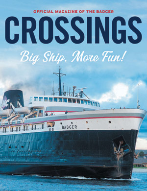 Crossings The Magazine of the S.S. Badger
